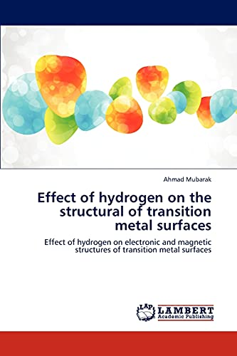 Effect of Hydrogen on the Structural of: Mubarak Ahmad (author)