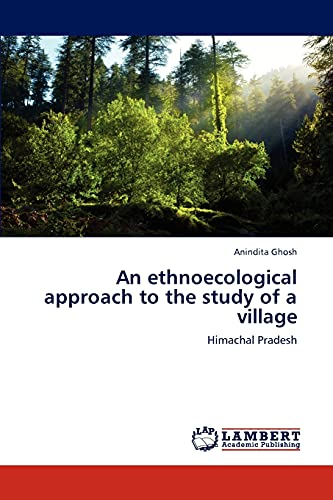 An Ethnoecological Approach to the Study of a Village: Anindita Ghosh
