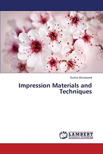 Impression Materials and Techniques: Sunita Shivanand
