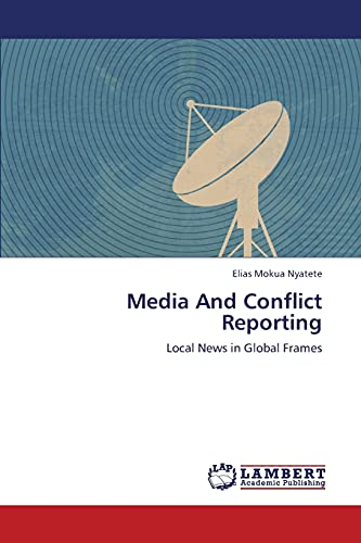 9783659306549: Media and Conflict Reporting