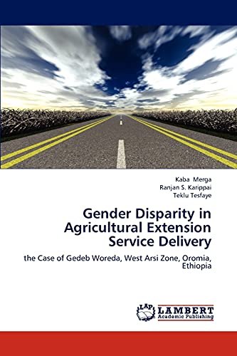 Gender Disparity in Agricultural Extension Service Delivery: the Case of Gedeb Woreda, West Arsi ...