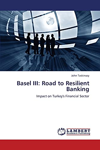 9783659306969: Basel III: Road to Resilient Banking