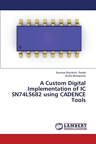 A Custom Digital Implementation of IC SN74LS682 using CADENCE Tools: Soumya Shatakshi Panda
