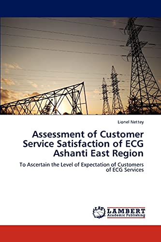 9783659307386: Assessment of Customer Service Satisfaction of ECG Ashanti East Region: To Ascertain the Level of Expectation of Customers of ECG Services