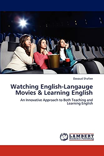 9783659307911: Watching English-Langauge Movies & Learning English: An Innovative Approach to Both Teaching and Learning English