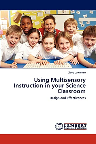 9783659307973: Using Multisensory Instruction in your Science Classroom: Design and Effectiveness