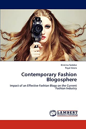 9783659308505: Contemporary Fashion Blogosphere: Impact of an Effective Fashion Blogs on the Current Fashion Industry