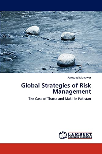 9783659309014: Global Strategies of Risk Management: The Case of Thatta and Makli in Pakistan