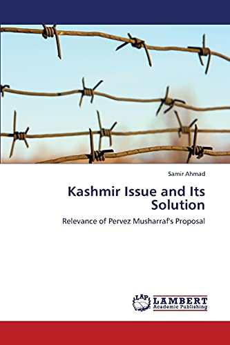 9783659309595: Kashmir Issue and Its Solution: Relevance of Pervez Musharraf's Proposal