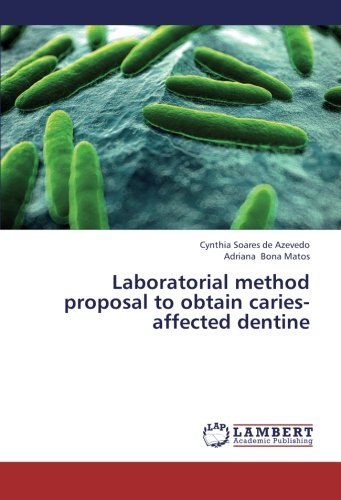 Laboratorial method proposal to obtain caries-affected dentine: Cynthia Soares de Azevedo