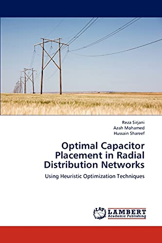 9783659310744: Optimal Capacitor Placement in Radial Distribution Networks: Using Heuristic Optimization Techniques