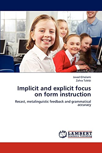 Implicit and Explicit Focus on Form Instruction: Javad Gholami
