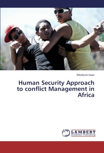 Human Security Approach to conflict Management in Africa: Ndubuisi Isaac