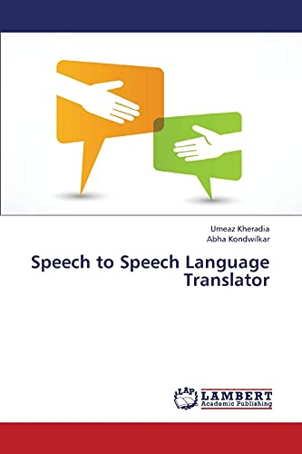 Speech to Speech Language Translator: Umeaz Kheradia