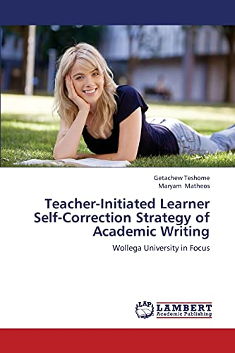 Teacher-Initiated Learner Self-Correction Strategy of Academic Writing (Paperback): Matheos Maryam,...