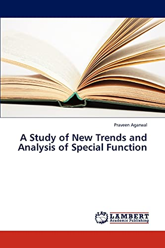 A Study of New Trends and Analysis of Special Function: Praveen Agarwal