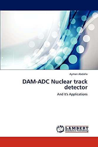 9783659313011: DAM-ADC Nuclear track detector: And It's Applications