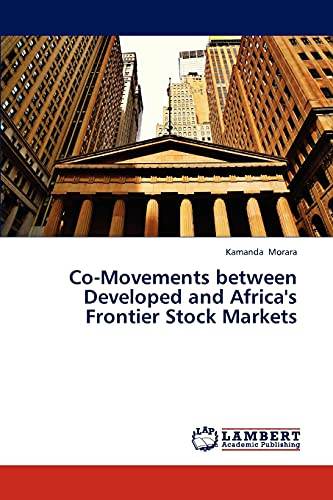 Co-Movements between Developed and Africas Frontier Stock Markets: Kamanda Morara