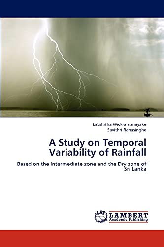 9783659313387: A Study on Temporal Variability of Rainfall: Based on the Intermediate zone and the Dry zone of Sri Lanka