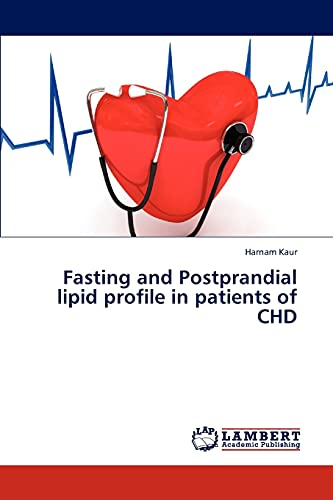 9783659313585: Fasting and Postprandial lipid profile in patients of CHD