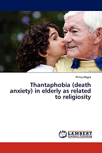 9783659313837: Thantaphobia (death anxiety) in elderly as related to religiosity