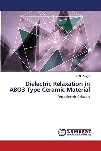 Dielectric Relaxation in Abo3 Type Ceramic Material: K. N. Singh