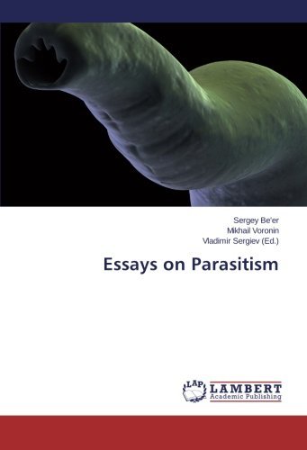 Essays on Parasitism (Paperback): Sergey Be er, Mikhail Voronin