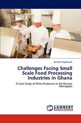 9783659314124: Challenges Facing Small Scale Food Processing Industries in Ghana: A Case Study of Shito Producers in the Kumasi Metropolis