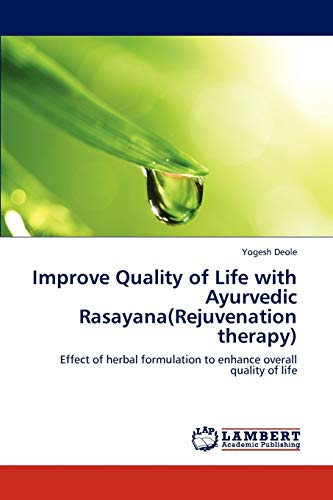 Improve Quality of Life with Ayurvedic Rasayana(rejuvenation Therapy): Yogesh Deole