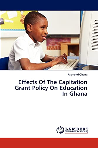 9783659315244: Effects Of The Capitation Grant Policy On Education In Ghana