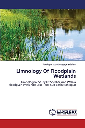 Limnology of Floodplain Wetlands: Tarekgne Wondmagegne Gelaw