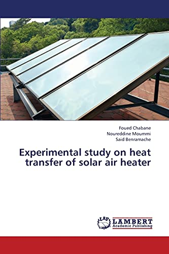 Experimental study on heat transfer of solar air heater: Foued Chabane