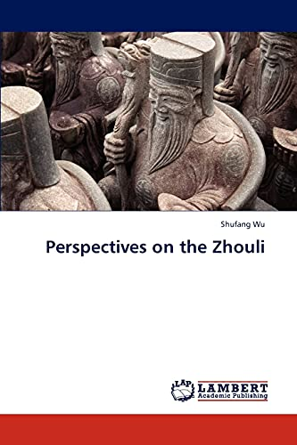 9783659315732: Perspectives on the Zhouli