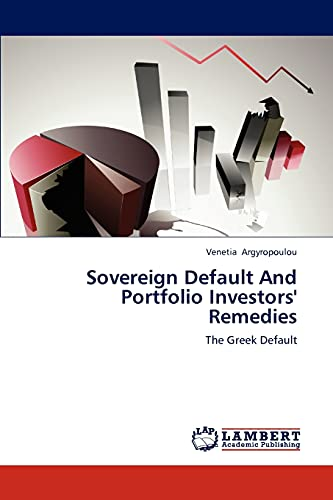 Sovereign Default And Portfolio Investors' Remedies: The: Argyropoulou, Venetia