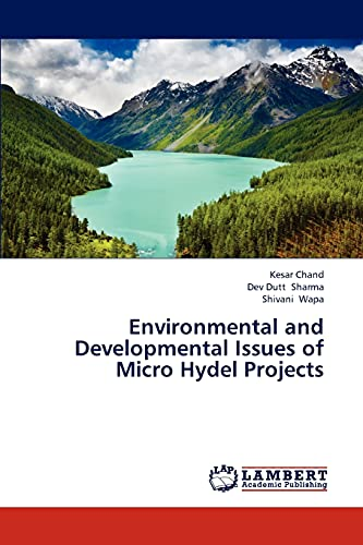 Environmental and Developmental Issues of Micro Hydel: Chand Kesar (author),