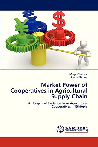 Market Power of Cooperatives in Agricultural Supply Chain: Moges Tadesse