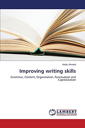 9783659317354: Improving writing skills: Grammar, Content, Organization, Punctuation and Capitalization