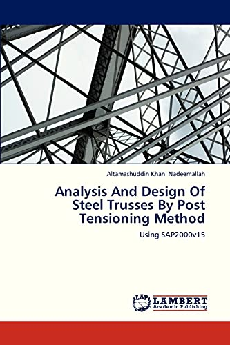 9783659317743: Analysis and Design of Steel Trusses by Post Tensioning Method