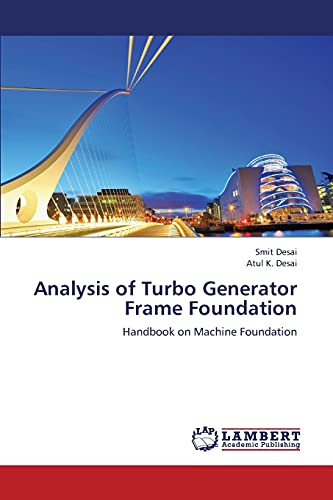Analysis of Turbo Generator Frame Foundation: Handbook: Desai, Smit; Desai,