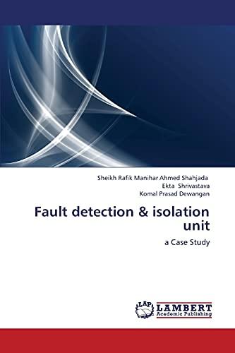 Fault Detection Isolation Unit: Ekta Shrivastava