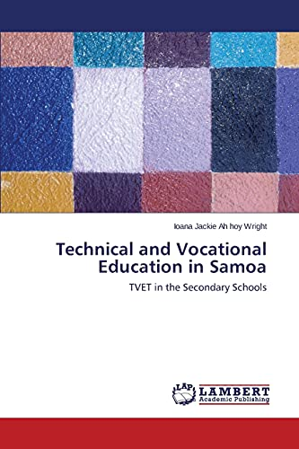 9783659319488: Technical and Vocational Education in Samoa: TVET in the Secondary Schools