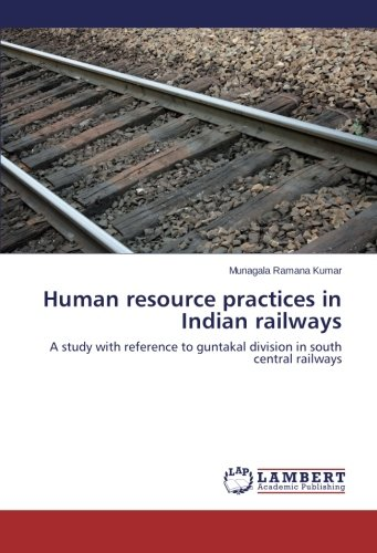 9783659319600: Human resource practices in Indian railways: A study with reference to guntakal division in south central railways