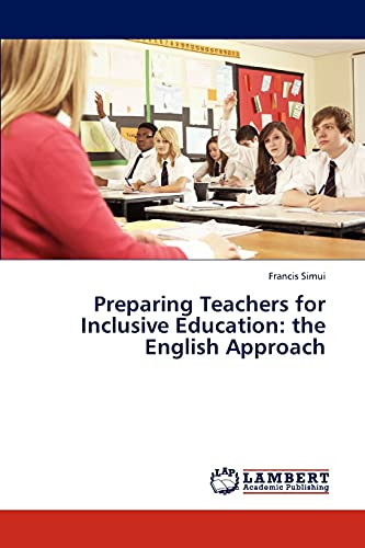 9783659319723: Preparing Teachers for Inclusive Education: the English Approach