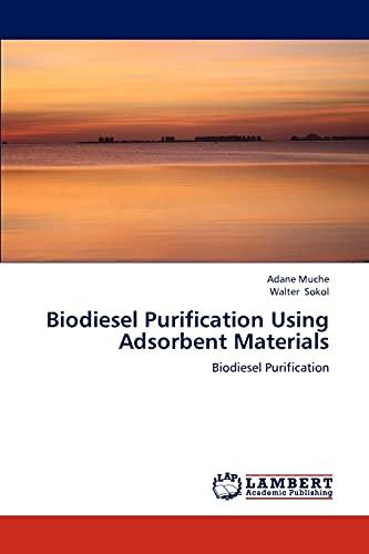 9783659319839: Biodiesel Purification Using Adsorbent Materials: Biodiesel Purification