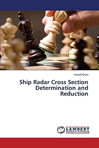 Ship Radar Cross Section Determination and Reduction: Khan Jawad