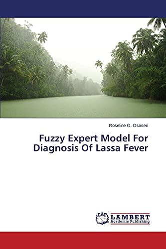 Fuzzy Expert Model For Diagnosis Of Lassa