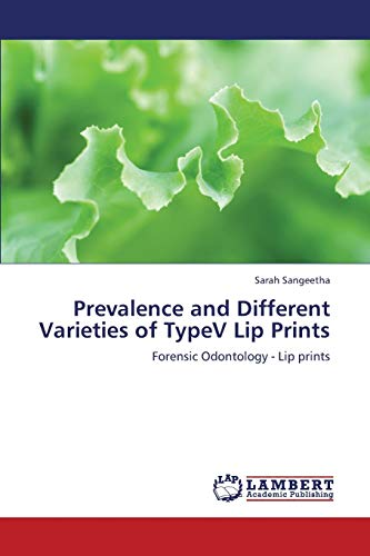 9783659321313: Prevalence and Different Varieties of TypeV Lip Prints: Forensic Odontology - Lip prints
