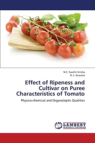9783659321351: Effect of Ripeness and Cultivar on Puree Characteristics of Tomato: Physico-chemical and Organoleptic Qualities
