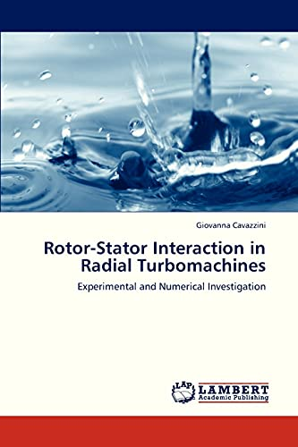 9783659321511: Rotor-Stator Interaction in Radial Turbomachines: Experimental and Numerical Investigation
