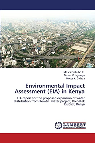 9783659321535: Environmental Impact Assessment (EIA) in Kenya: EIA report for the proposed expansion of water distribution from Kemtilil water project, Koibatek District, Kenya